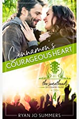 Cinnamon's Courageous Heart: Sweethearts of Country Music Book 4 Kindle Edition