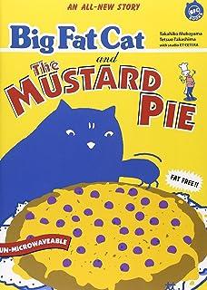 Big Fat Cat and The Mustard Pie (BFC BOOKS)