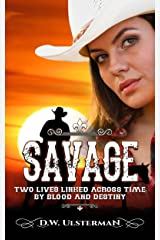 Savage: Two lives linked across time by blood and destiny... Kindle Edition