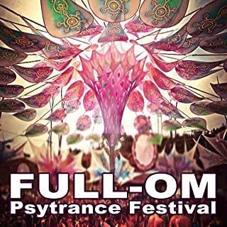 Full-Om Psytrance Festival (Intellect Progressive Psychedelic Goa Psy Trance) & DJ Mix (It's a State of Mind, Only the Finest in Electronic Progressive Trance, Psy-Trance, Psybient, Dark Psy, Psy Breaks, Techno, Neurofunk & More!!!)