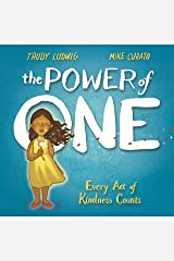 The Power of One: Every Act of Kindness Counts Kindle Edition