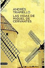 Las vidas de Miguel de Cervantes: Una biografía distinta (Áncora & Delfín) (Spanish Edition) Format Kindle