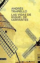 Las vidas de Miguel de Cervantes: Una biografía distinta (Áncora & Delfín) (Spanish Edition)