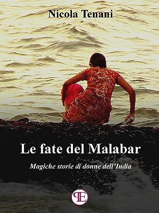 Le fate del Malabar: Magiche storie di donne dellIndia