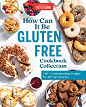 How Can It Be Gluten Free Cookbook Collection: 350+ Groundbreaking Recipes for All Your Favorites Pdf