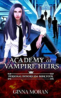 Academy of Vampire Heirs: Personal Donors 104 (AoVH Book 4)