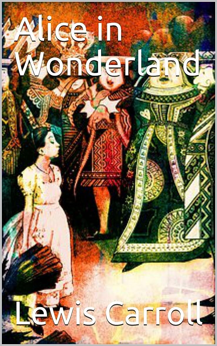 信頼できるよろめく通り抜けるAlice in Wonderland (French Edition)