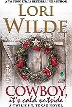 Cowboy, It's Cold Outside: A Twilight, Texas Novel
