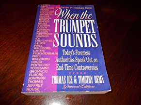 When the Trumpet Sounds: Today's Foremost Authorities Speak Out on End-Time Controversy