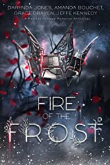 Fire of the Frost: A midwinter holiday fantasy romance anthology Kindle Edition
