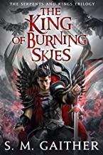The King of Burning Skies (Serpents and Kings Book 2)