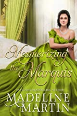 Mesmerizing the Marquis: Enduring Legacy (Matchmaker of Mayfair Book 2) Kindle Edition