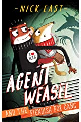 Agent Weasel and the Fiendish Fox Gang: Book 1 Kindle Edition