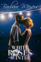 White Roses in Winter Kindle Edition