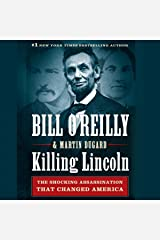 Killing Lincoln: The Shocking Assassination That Changed America Forever Audible Audiobook