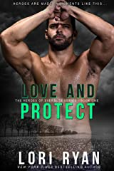 Love and Protect: A Small Town, High Stakes Romance (Heroes of Evers, TX Book 1) Kindle Edition