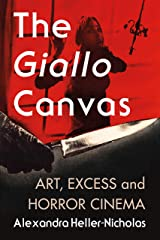 The Giallo Canvas: Art, Excess and Horror Cinema Kindle Edition