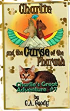 Charlie and the Curse of the Pharaoh: Charlie's Great Adventure #7 (Charlie's Great Adventures)