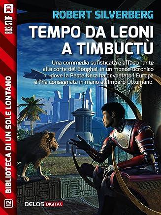 Tempo da leoni a Timbuctù (Biblioteca di un sole lontano)