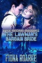 The Lawman's Bargain Bride (2075: Mission Marriage Book 3)