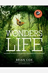 Wonders of Life: Exploring the Most Extraordinary Phenomenon in the Universe (Wonders Series) Kindle Edition
