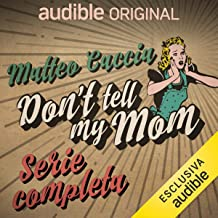 Don't tell my mom. Serie completa