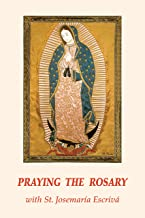 Praying the Rosary with St. Josemaria Escriva