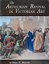 The Arthurian Revival in Victorian Art