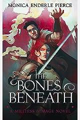 The Bones Beneath (Militess & Mage Series Book 3) Kindle Edition