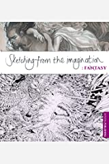 Sketching from the Imagination: Fantasy Paperback