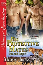 His Protective Mates [Cats and Dogs 7] (Siren Publishing Menage Everlasting ManLove)