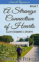 Amish Romance: Levi/Joseph's Story (A Strange Connection of Hearts Book 3)