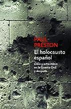 El holocausto español: Odio y exterminio en la Guerra Civil y después: 297 (Ensayo   Historia)