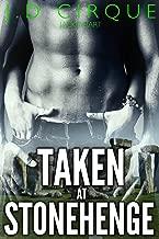 Taken At Stonehenge (Taboo Foursome Menage Erotica)