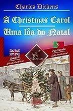 A Christmas Carol - Uma lôa do Natal: Bilingual parallel text - Texto bilíngue em paralelo: English - Portuguese / Inglês - Português (Dual Language Easy Reader Book 73)