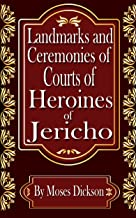 Landmarks and Ceremonies of Courts of Heroines of Jericho