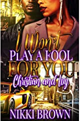 I Won't Play A Fool For You : Christian & Ivy Kindle Edition