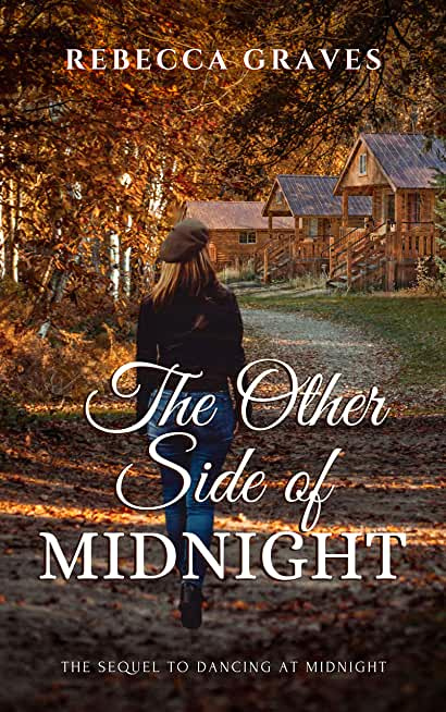 The Other Side Of Midnight: The Sequel To Dancing At Midnight (English Edition)