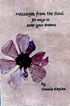 Messages from the Soul: 90 Ways to Enter Your Dreams