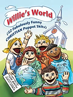 Willie's World: (52 Fabulously Funny Christian Puppet Skits)