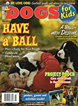 Dogs For Kids of Dog Fancy Fall 2004 Premier Magazine For Young Dog Lovers HAVE A BALL: PLAN A PARTY FOR YOUR POOCH