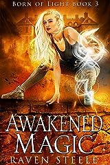 Awakened Magic (Born of Light Book 3) Kindle Edition