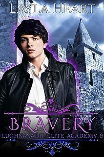 Bravery (Lughnasadh Elite Academy 6): A New Adult Paranormal Reverse Harem Academy Romance Serial