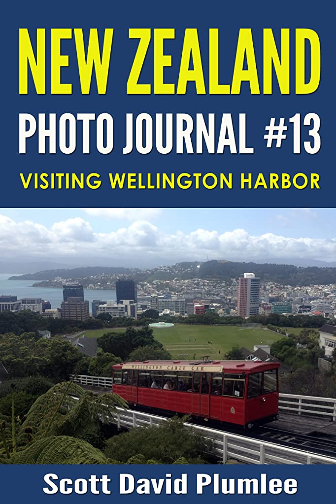 光の療法配管工New Zealand Photo Journal #13: Visiting Wellington Harbor (English Edition)