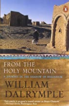 From The Holy Mountain: A Journey In The Shadow Of Byzantium By Dalrymple, William - Paperback