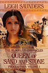 Queen of Sand and Stone: Bloodline Progenitors, book 1 Kindle Edition