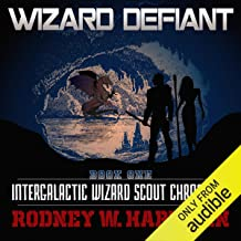 Wizard Defiant: Intergalactic Wizard Scout Chronicles, Book 1