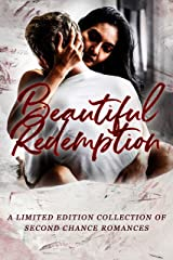 Beautiful Redemption: A Limited Edition Collection of Second Chance Romances Kindle Edition