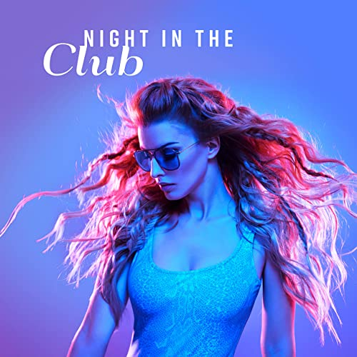 Night in the Club: Best Deep House Chillout Music 2018 for an Epic