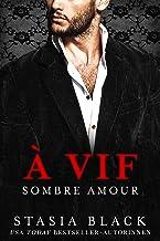 À vif: une Sombre Romance de Milliardaire (Sombre Amour t. 1)